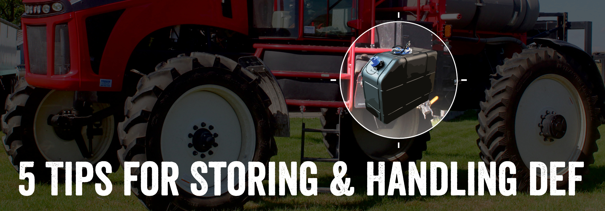 5 Tips for Storing & Handling DEF | Apache Sprayers - Self